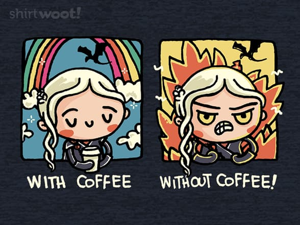 Daenerys Targaryen and Coffee