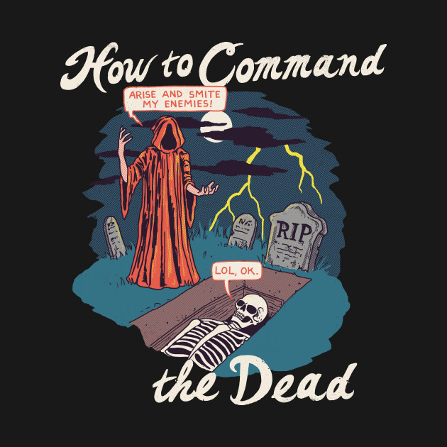 How To Command The Dead