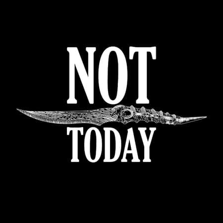 Not Today Dagger