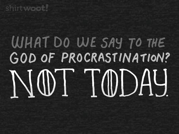Procrastinator of Thrones