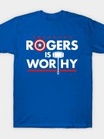 Rogers is Worthy T-Shirt