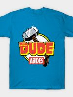 The Mighty Dude Abides T-Shirt
