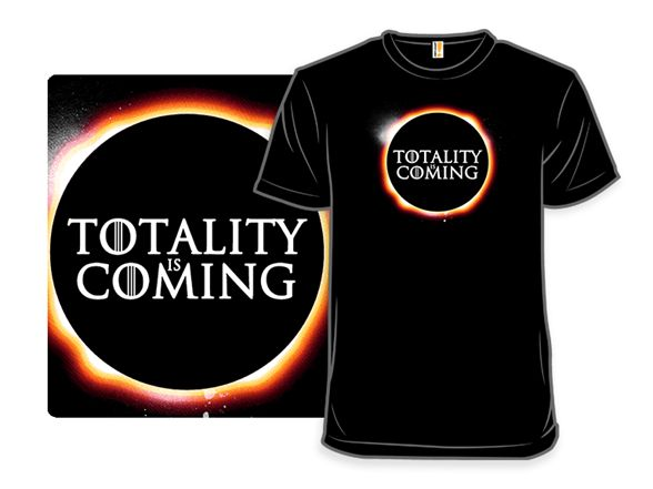 Totality is Coming