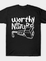 Worthy by Nature T-Shirt