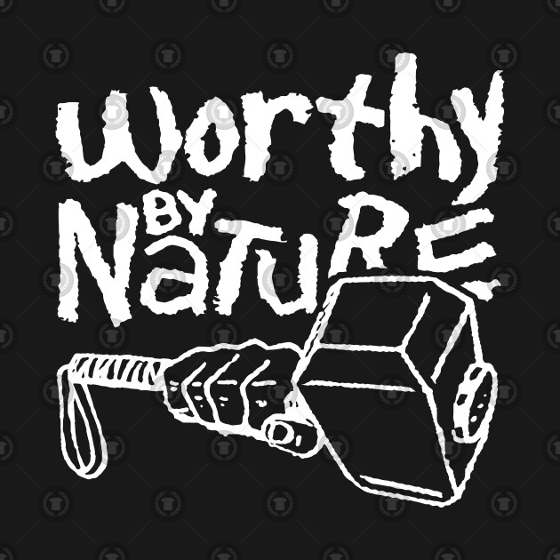 Worthy by Nature