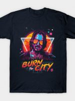 Burn the City T-Shirt