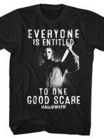 Everyone Is Entitled To One Good Scare Halloween T-Shirt