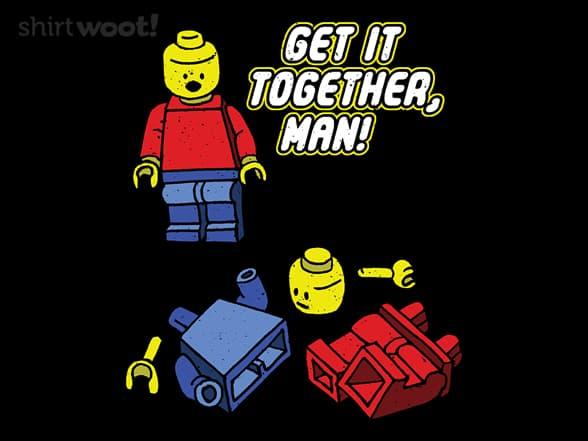 Get it Together, man!