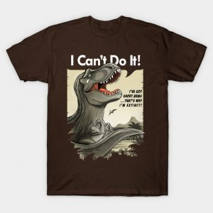 I'm a sad T-rex with short arms! T-Shirt