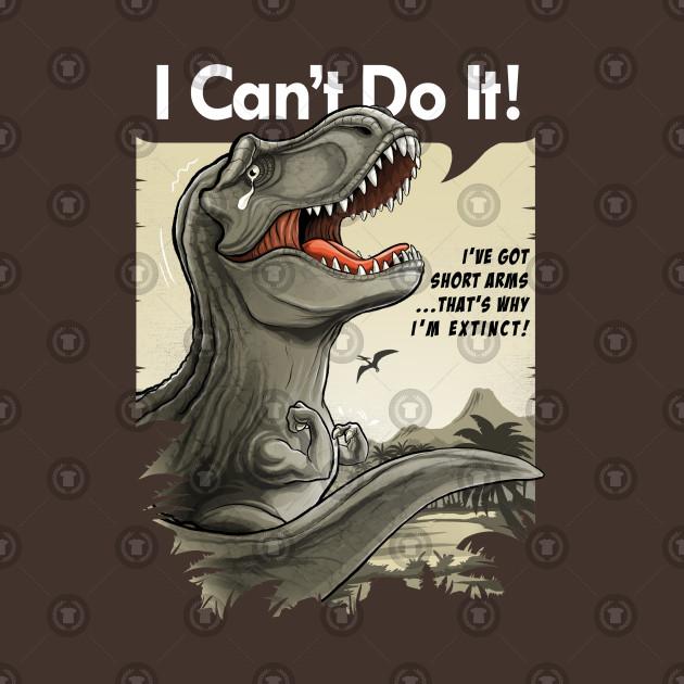 I'm a sad T-rex with short arms!