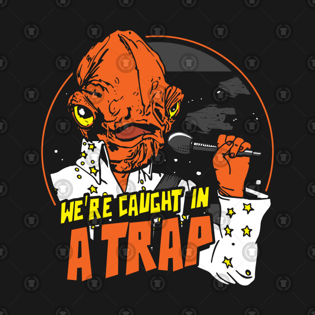 We're caught in a trap