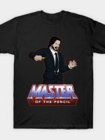 MASTER OF THE PENCIL T-Shirt