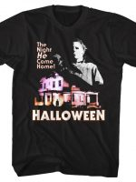 Michael Myers Came Home T-Shirt