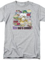 Now Dad's Cookin' T-Shirt