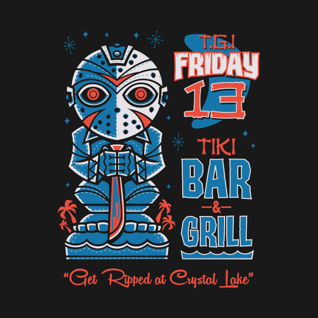 TGI - Friday 13th