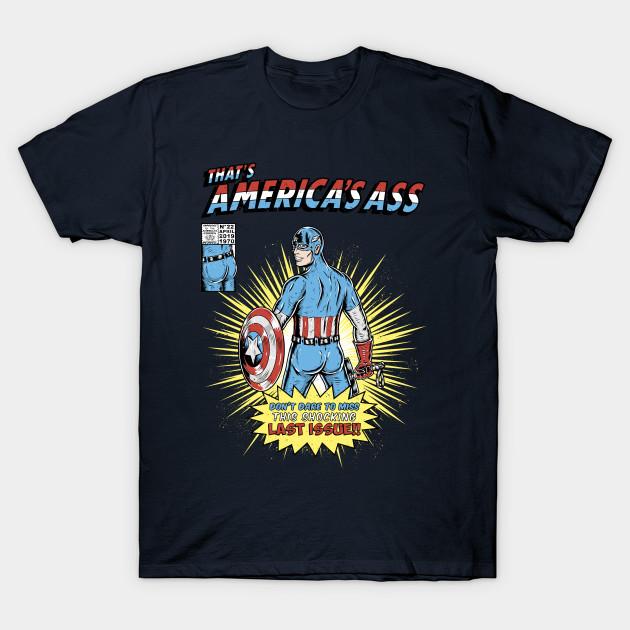 That's America's ass T-Shirt
