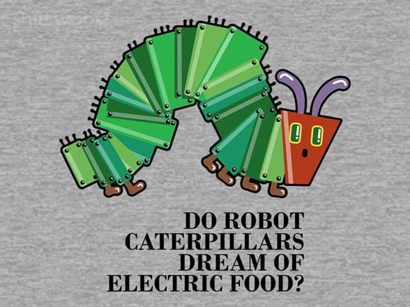 Do robot caterpillars dream of electric food?