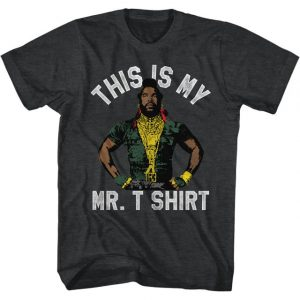 This Is My Mr. T Shirt