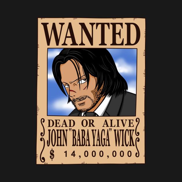 """Wanted: John """"Baba Yaga"""" Wick"""