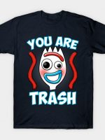 You Are Trash! T-Shirt