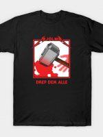 drep dem alle T-Shirt