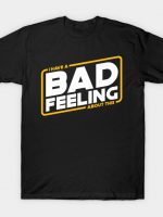 Bad Feels T-Shirt