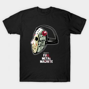 Full Metal Machete Jason Voorhees T-Shirt