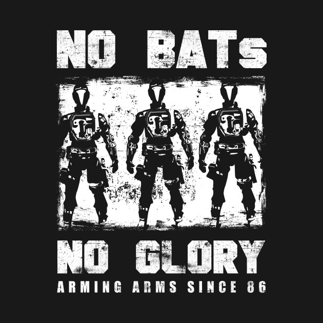 NO BATS NO GLORY