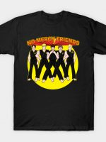 No mercy Friends T-Shirt