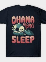 Ohana Means Sleep T-Shirt