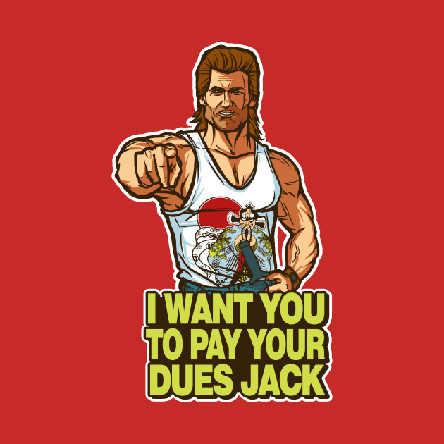 I want you to pay your dues, Jack