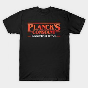 Stranger Things Planck's Constant T-Shirt