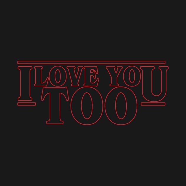 Stranger Quotes - I Love You