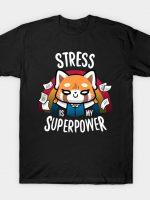 Stress is my superpower T-Shirt