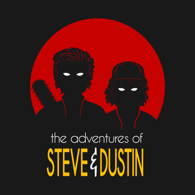 The adventure of Steve & Dustin