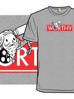 WORTHY T-Shirt