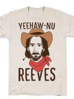 YEEHAW-NU REEVES T-Shirt