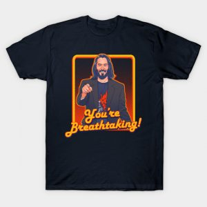 Cyberpunk 2077 You're Breathtaking! T-Shirt