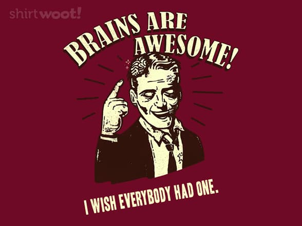 Brains are awesome!