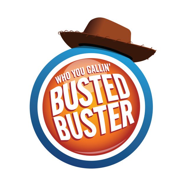 Who you callin' busted, buster?