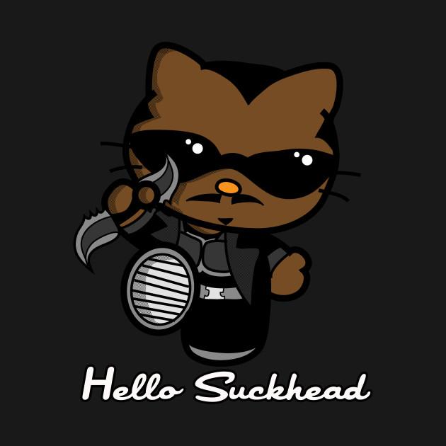 Hello Suckhead