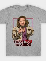 I Want You To Abide T-Shirt