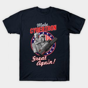 MAKE CYBERTRON GREAT AGAIN T-Shirt