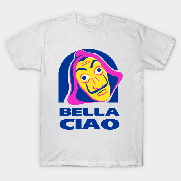 Bella Ciao Tacos! T-Shirt