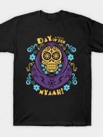 Day of the Myaah! T-Shirt