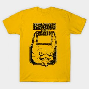 Krang is my Homeboy T-Shirt