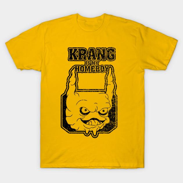 Krang is my Homeboy T-Shirt