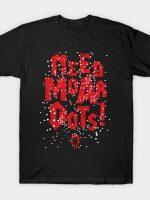 NEED MOAR DOTS T-Shirt