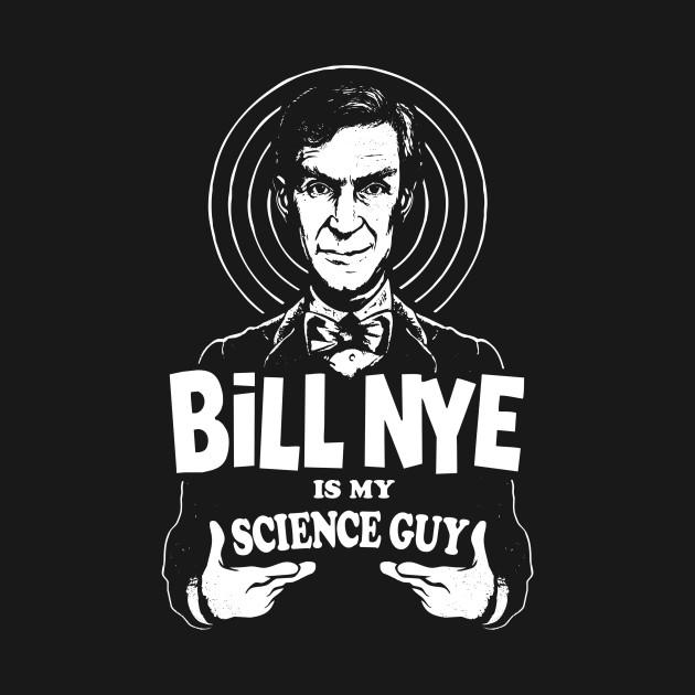 Bill Nye is my Science Guy