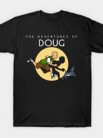 The Adventures of Doug T-Shirt